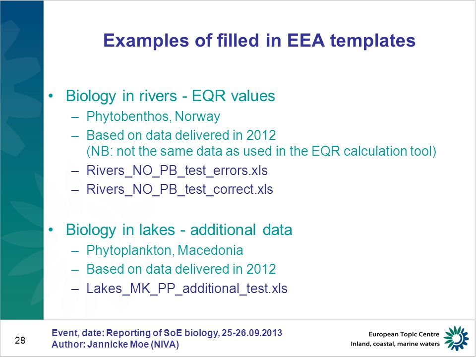 28 Examples of filled in EEA templates Biology in rivers - EQR values –Phytobenthos, Norway –Based on data delivered in 2012 (NB: not the same data as