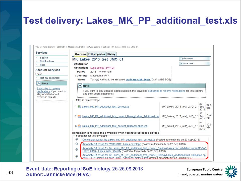 33 Test delivery: Lakes_MK_PP_additional_test.xls Event, date: Reporting of SoE biology, 25-26.09.2013 Author: Jannicke Moe (NIVA)