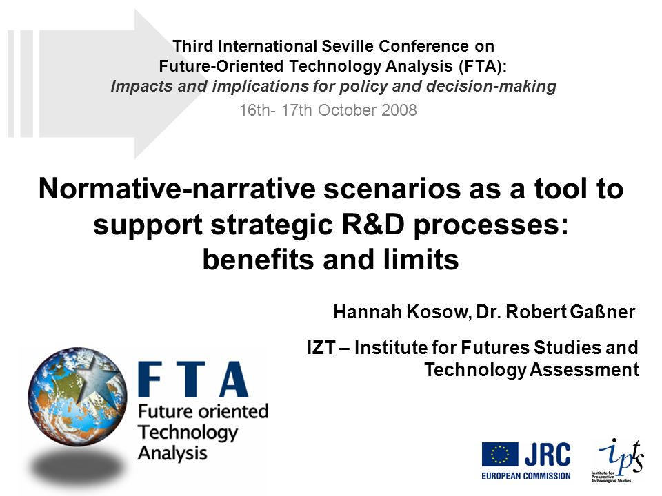 Normative-narrative scenarios as a tool to support strategic R&D processes: benefits and limits Hannah Kosow, Dr.