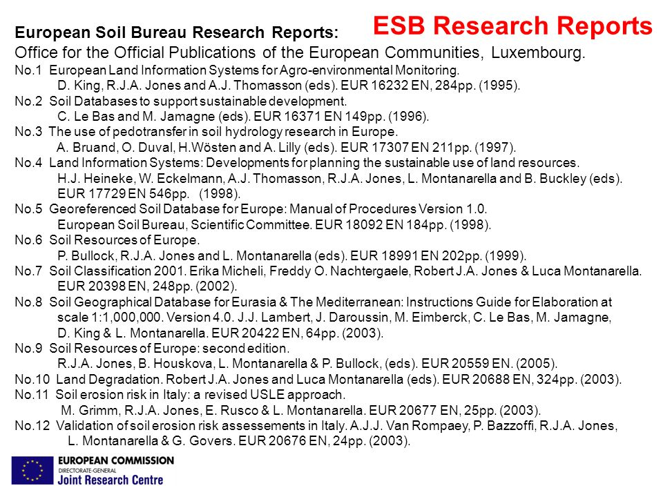 ESB Research Reports European Soil Bureau Research Reports: Office for the Official Publications of the European Communities, Luxembourg. No.1 Europea