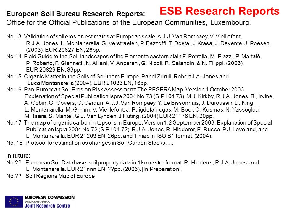 ESB Research Reports European Soil Bureau Research Reports: Office for the Official Publications of the European Communities, Luxembourg. No.13 Valida
