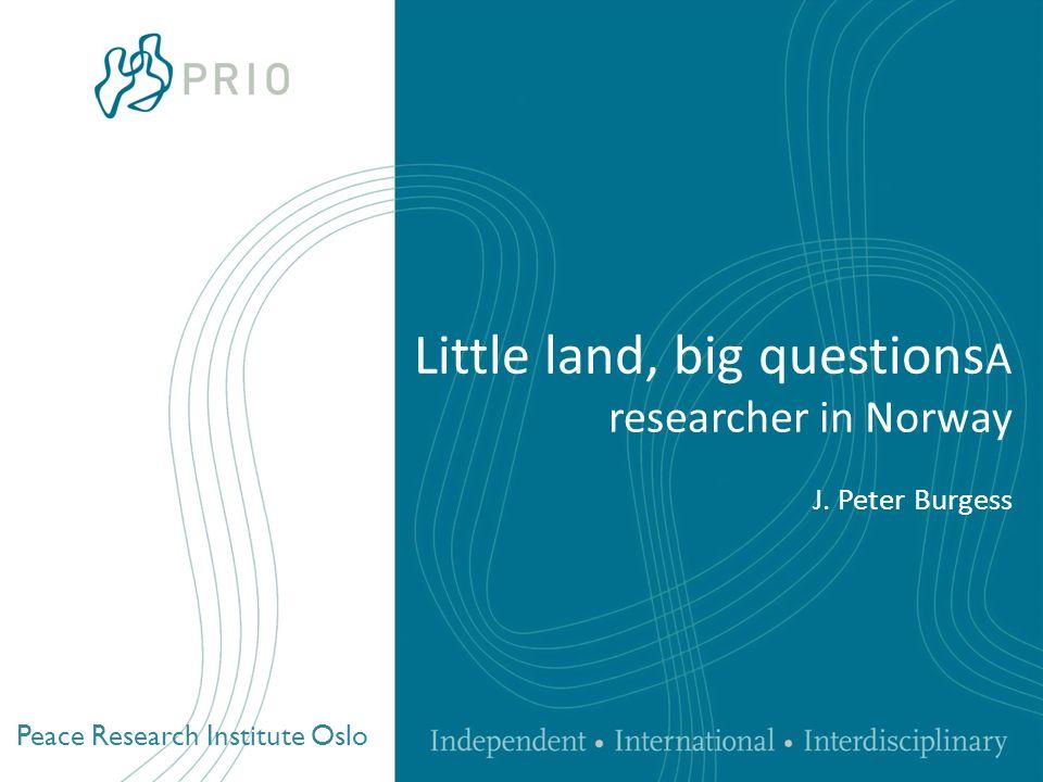 Peace Research Institute Oslo peter@prio.no