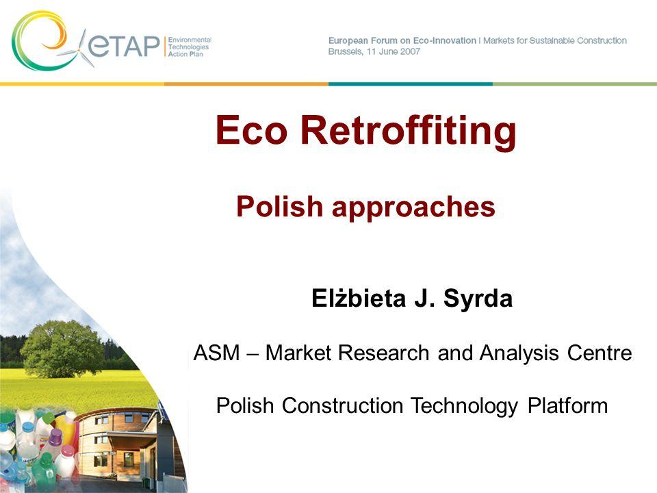 Fot.: Enea Elżbieta J. Syrda ASM – Market Research and Analysis Centre Polish Construction Technology Platform Eco Retroffiting Polish approaches