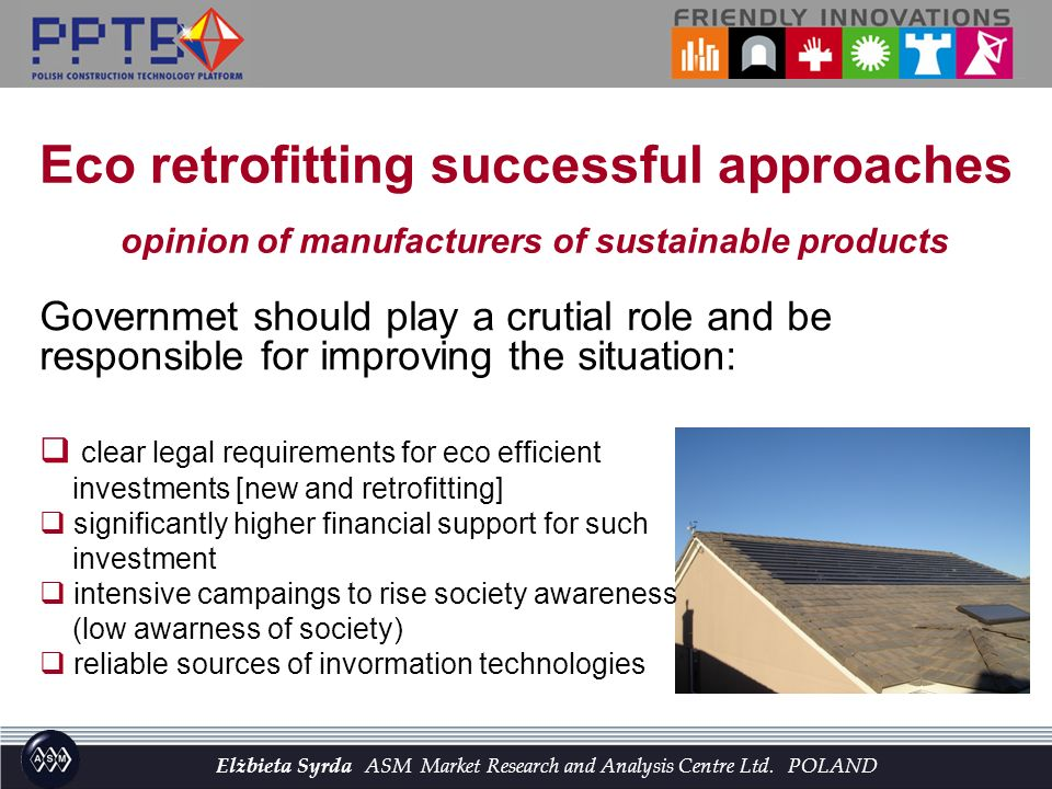 Governmet should play a crutial role and be responsible for improving the situation: clear legal requirements for eco efficient investments [new and r