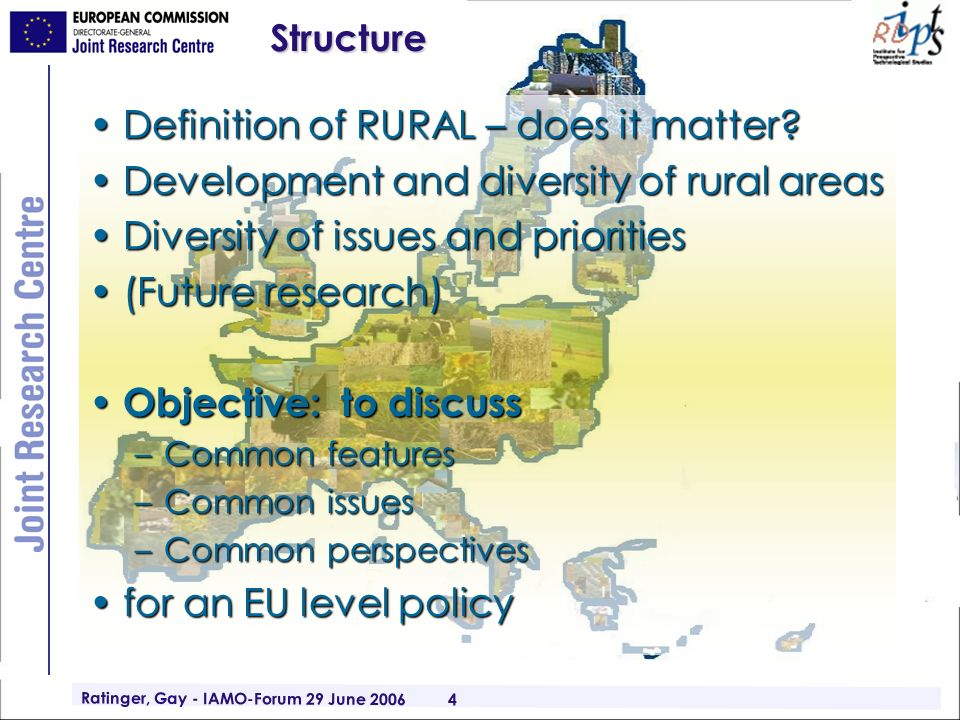 Ratinger, Gay - IAMO-Forum 29 June 2006 4Structure Definition of RURAL – does it matter?Definition of RURAL – does it matter? Development and diversit