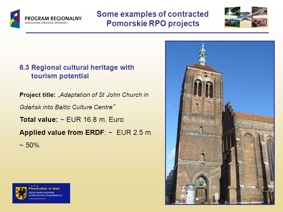 6.3 Regional cultural heritage with tourism potential Project title: Adaptation of St John Church in Gdańsk into Baltic Culture Centre Total value: ~