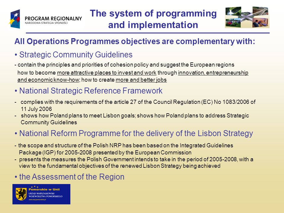 The system of programming and implementation All Operations Programmes objectives are complementary with: Strategic Community Guidelines - contain the