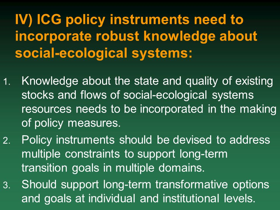 IV) ICG policy instruments need to incorporate robust knowledge about social-ecological systems: 1.