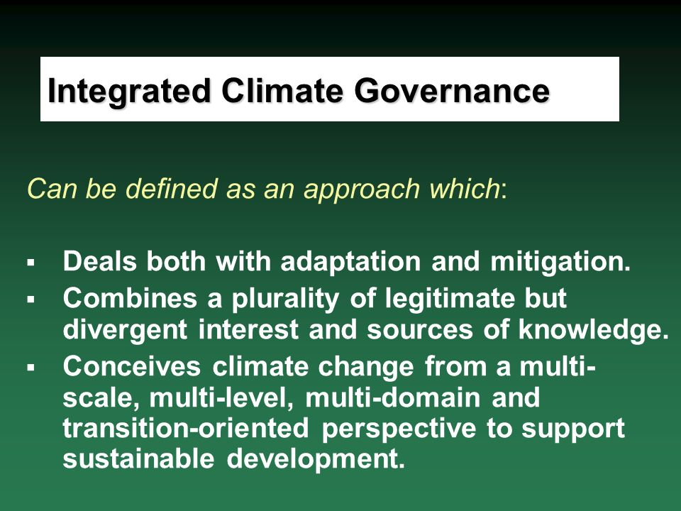 Can be defined as an approach which: Deals both with adaptation and mitigation.