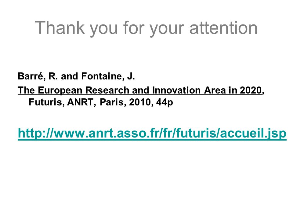 Thank you for your attention Barré, R.and Fontaine, J.