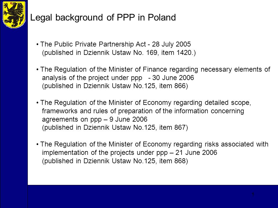 6 Legal background of PPP in Poland The Public Private Partnership Act - art.10.