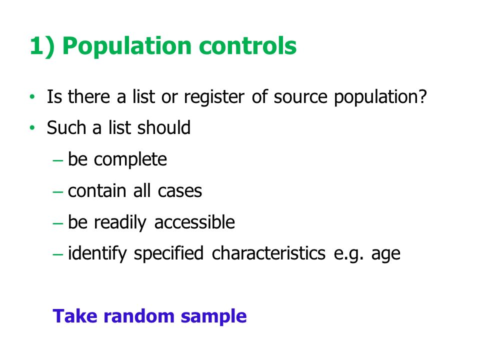 1) Population controls Is there a list or register of source population.