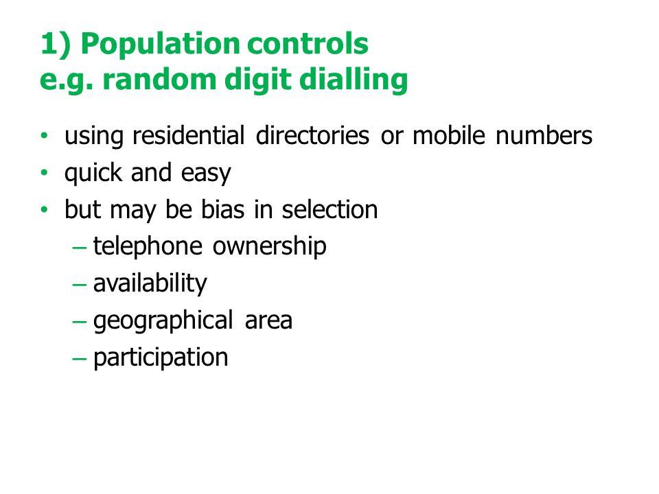 1) Population controls e.g.
