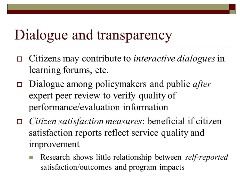 Dialogue and transparency Citizens may contribute to interactive dialogues in learning forums, etc.