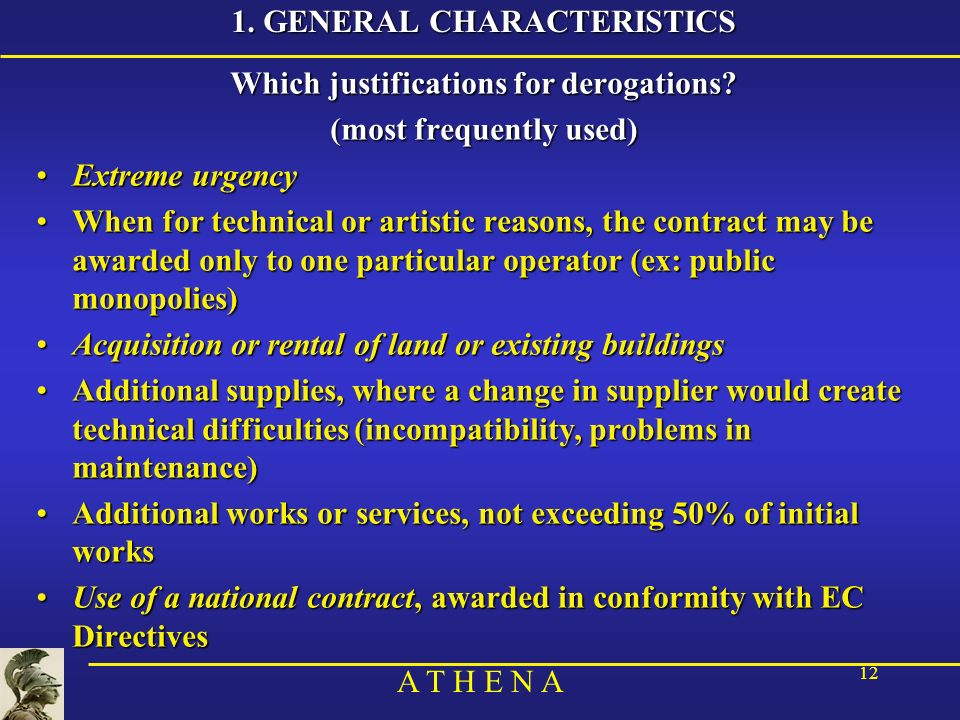 A T H E N A 12 1. GENERAL CHARACTERISTICS Which justifications for derogations.