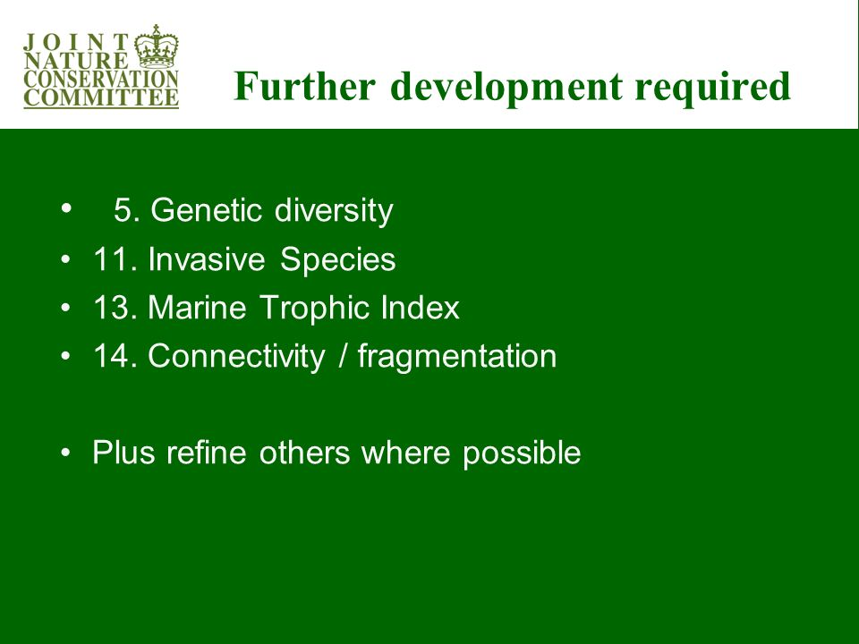 Further development required 5. Genetic diversity 11.