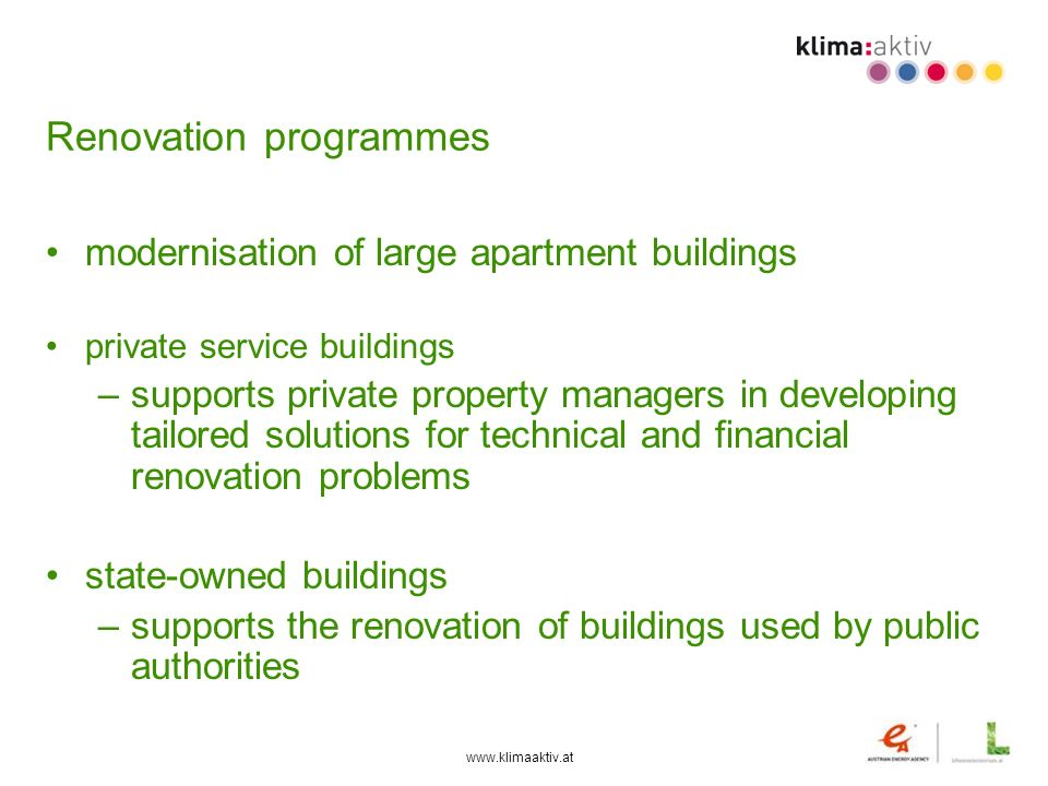 www.klimaaktiv.at Renovation programmes modernisation of large apartment buildings private service buildings –supports private property managers in de