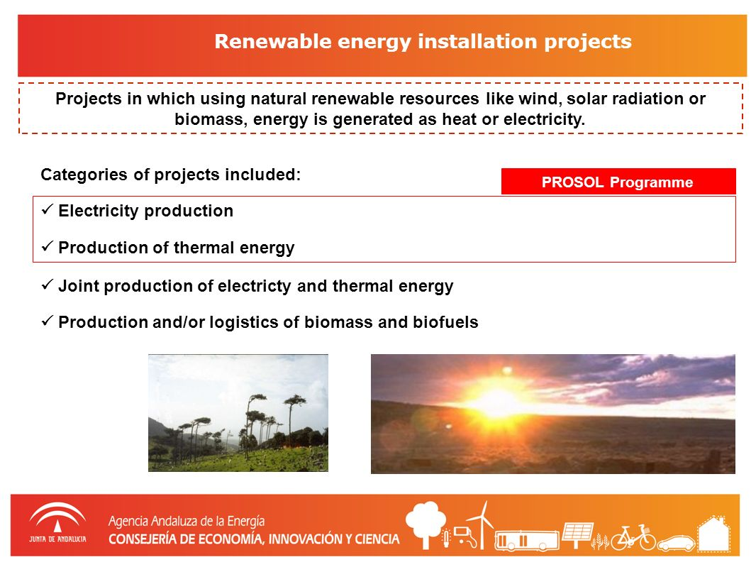 Projects of energy use facilities Categories of projects included: Cogeneration projects Use of residual heat Energetic valuation of non biomass residues Projects that obtain a greater energy efficiency in industrial production or in the use of energy, by using residual heat or cogeneration.