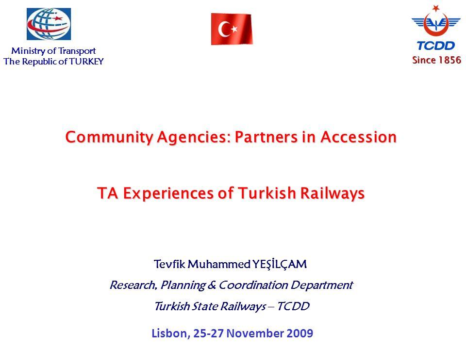 Since 1856 Tevfik Muhammed YEŞİLÇAM Research, Planning & Coordination Department Turkish State Railways – TCDD Lisbon, 25-27 November 2009 selimbolat8