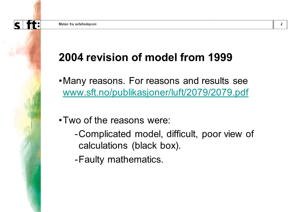 2Metan fra avfallsdeponi 2004 revision of model from 1999 Many reasons.