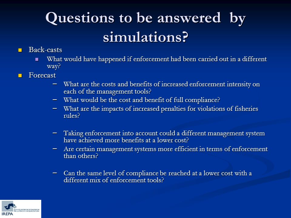 Questions to be answered by simulations.