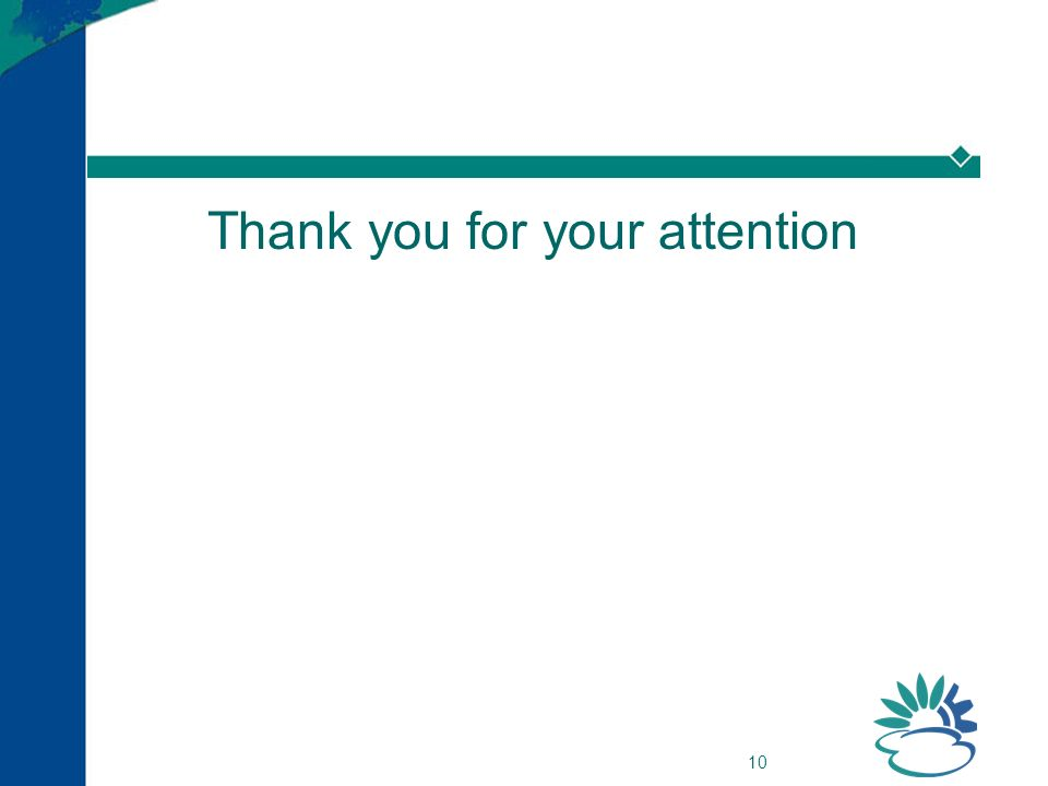 10 Thank you for your attention