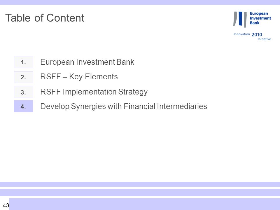 43 Table of Content 1. European Investment Bank 2.