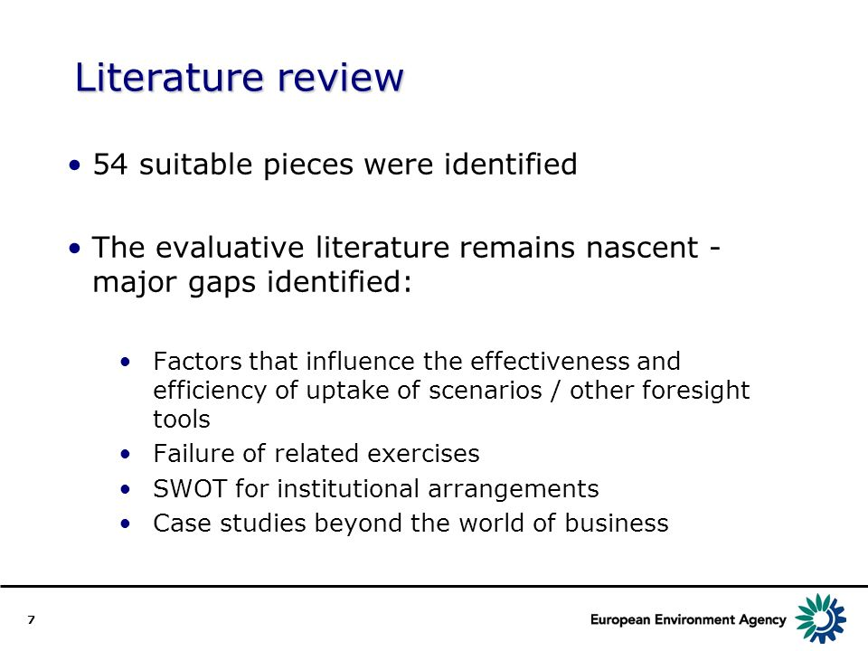 7 Literature review 54 suitable pieces were identified The evaluative literature remains nascent - major gaps identified: Factors that influence the effectiveness and efficiency of uptake of scenarios / other foresight tools Failure of related exercises SWOT for institutional arrangements Case studies beyond the world of business
