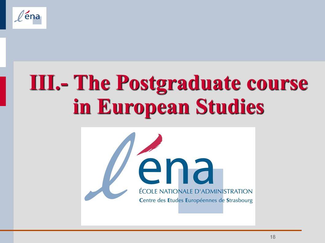 18 III.- The Postgraduate course in European Studies
