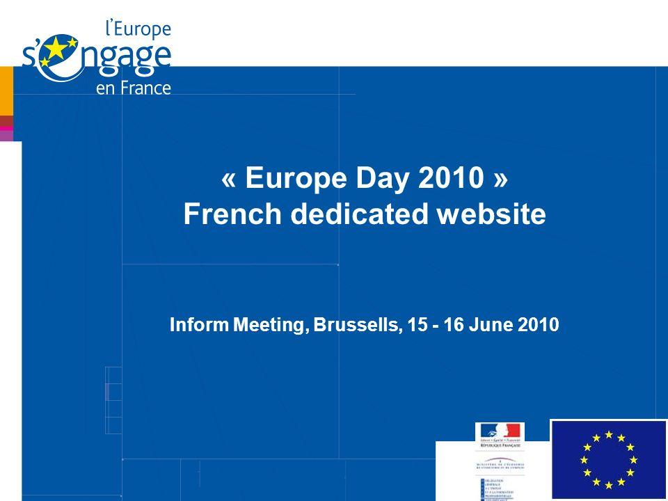 Réunion des chargés de communication FEDER-FSE Paris, 1 er avril 2010 « Europe Day 2010 » French dedicated website Inform Meeting, Brussells, 15 - 16 June 2010