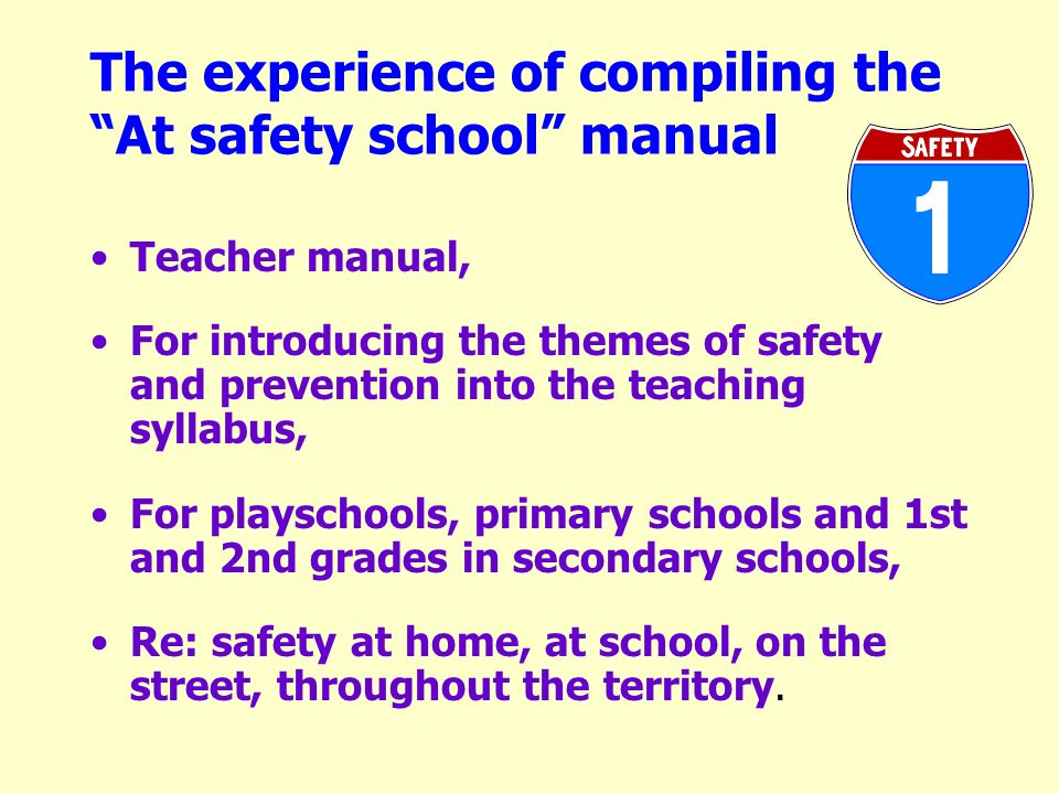 The experience of compiling the At safety school manual Teacher manual, For introducing the themes of safety and prevention into the teaching syllabus