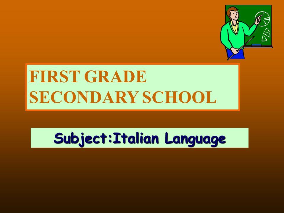FIRST GRADE SECONDARY SCHOOL Subject:Italian Language