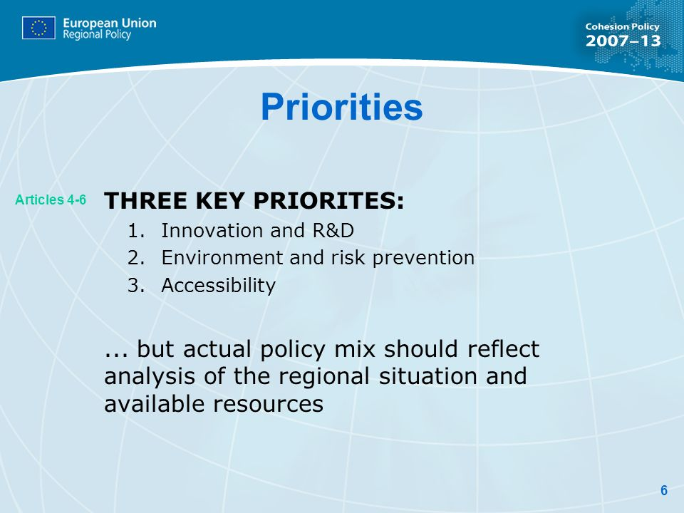 6 Priorities THREE KEY PRIORITES: 1.Innovation and R&D 2.Environment and risk prevention 3.Accessibility...