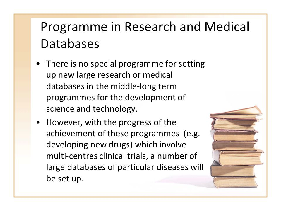 Programme in Research and Medical Databases There is no special programme for setting up new large research or medical databases in the middle-long te