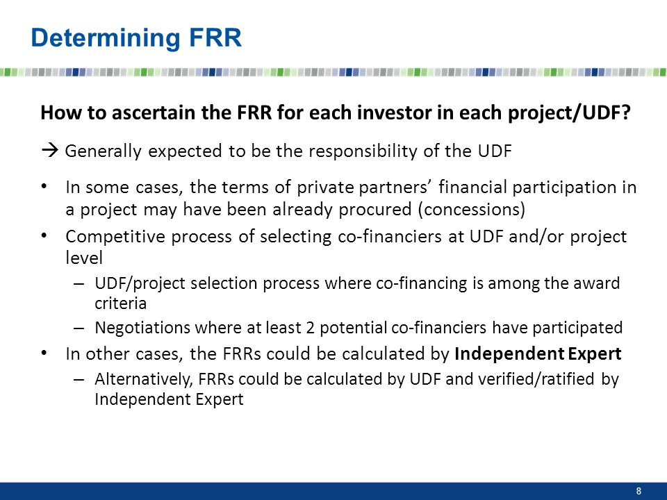 Determining FRR How to ascertain the FRR for each investor in each project/UDF? Generally expected to be the responsibility of the UDF In some cases,