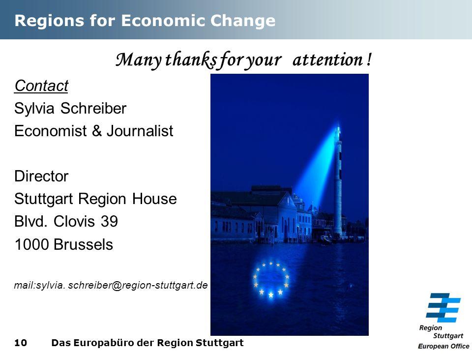 Regions for Economic Change Many thanks for your attention ! Contact Sylvia Schreiber Economist & Journalist Director Stuttgart Region House Blvd. Clo