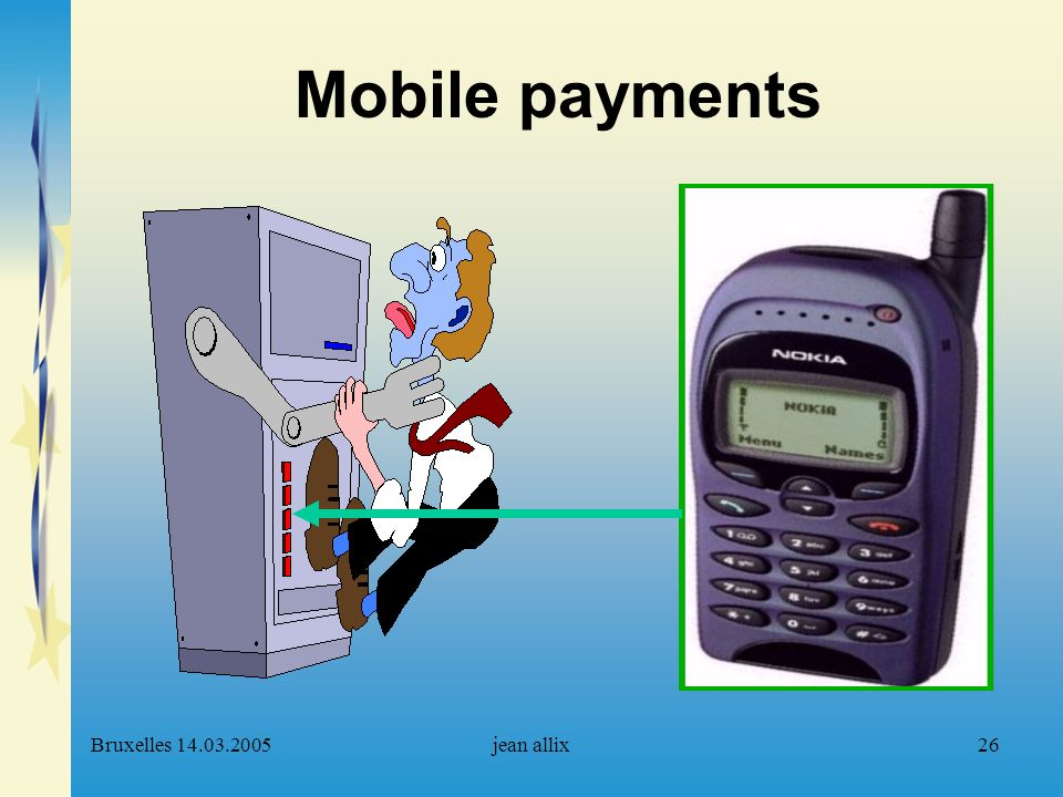Bruxelles 14.03.2005jean allix26 Mobile payments