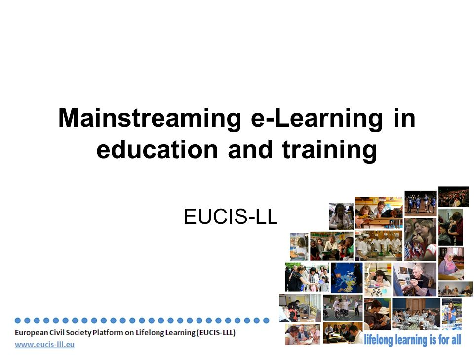 June 2010 Slide 1 Mainstreaming e-Learning in education and training EUCIS-LLL