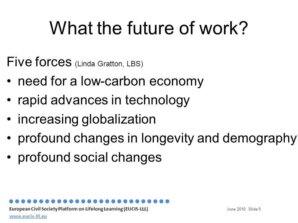 June 2010 Slide 9 What the future of work.
