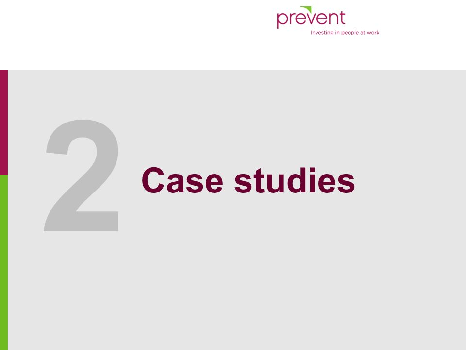 www.prevent.be Economic incentives in OSH : Case study report8 Innovative case studies Insurance premium variation: Premium discount in the Farmers workers Compensation Insurance – Finland Funding scheme: Business financing for Programmes and Projects in OSH - Italy