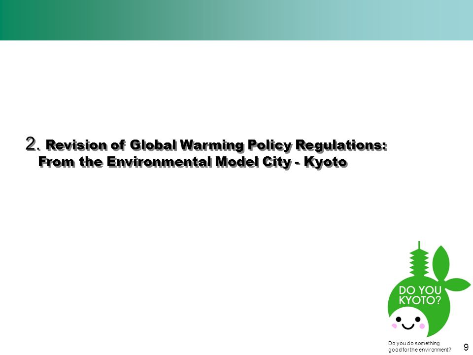 2. Revision of Global Warming Policy Regulations: From the Environmental Model City - Kyoto 2.