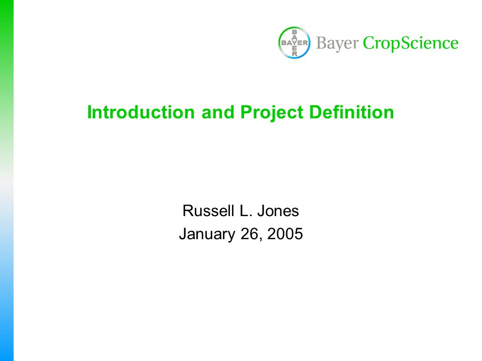 Introduction and Project Definition Russell L. Jones January 26, 2005