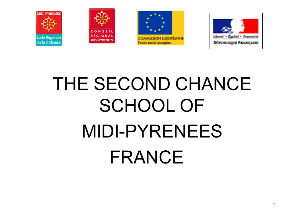 1 THE SECOND CHANCE SCHOOL OF MIDI-PYRENEES FRANCE