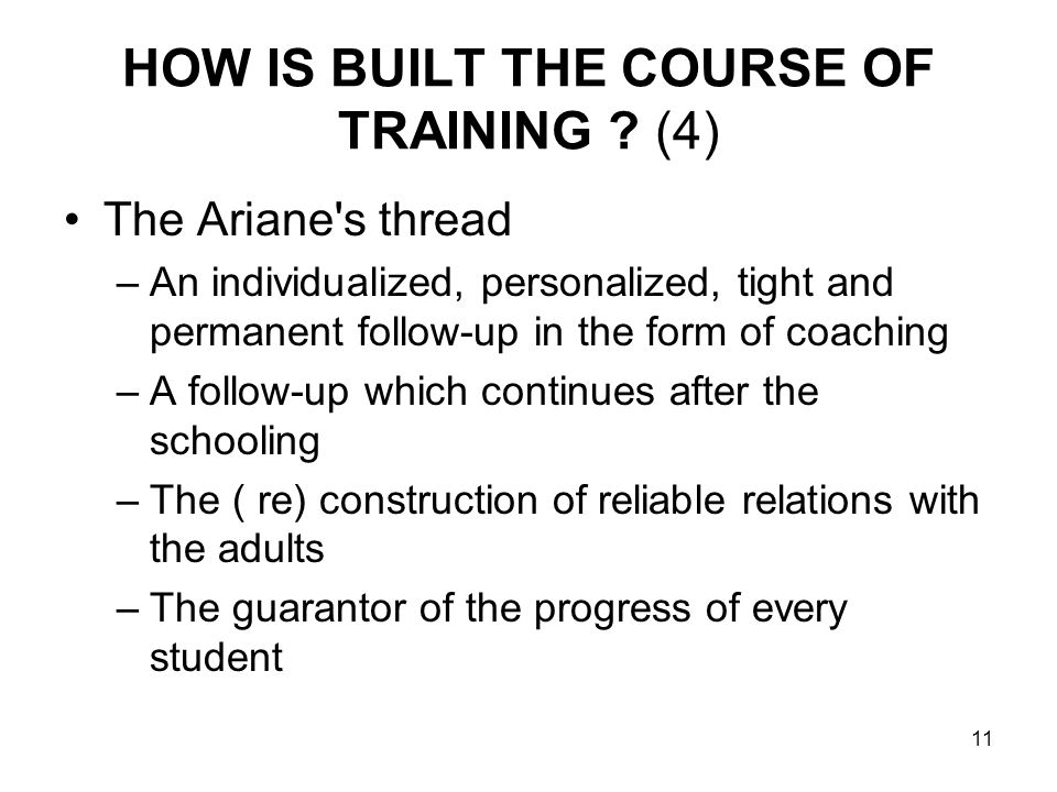 11 HOW IS BUILT THE COURSE OF TRAINING .