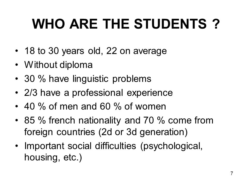 7 WHO ARE THE STUDENTS .