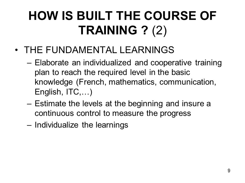 9 HOW IS BUILT THE COURSE OF TRAINING .