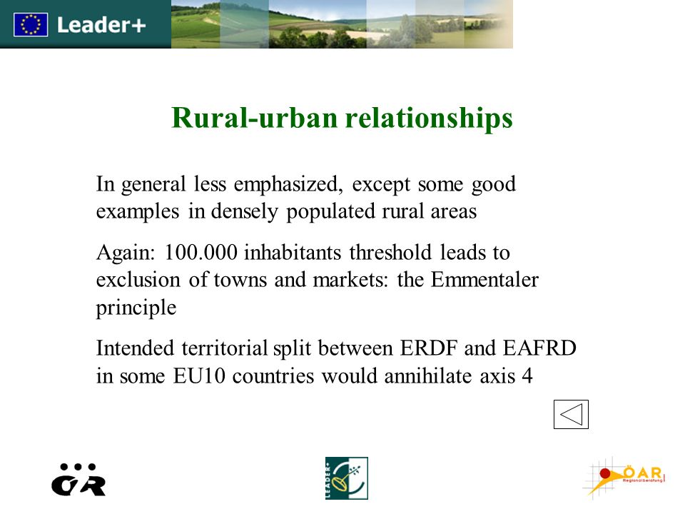 Rural-urban relationships In general less emphasized, except some good examples in densely populated rural areas Again: 100.000 inhabitants threshold