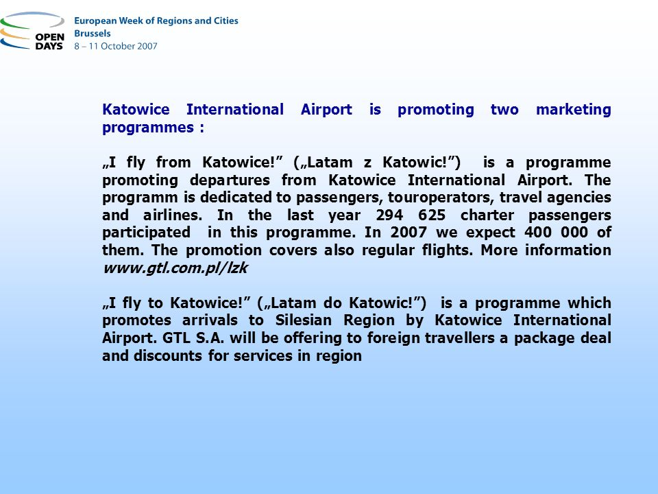 Katowice International Airport is promoting two marketing programmes : I fly from Katowice.