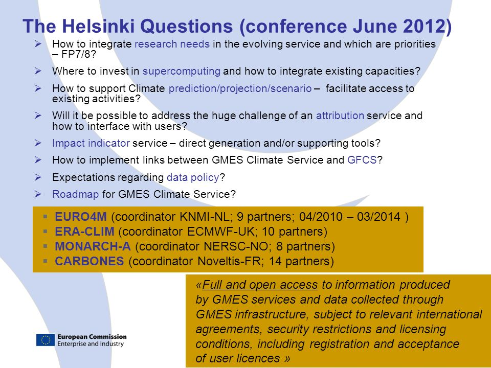The Helsinki Questions (conference June 2012) How to integrate research needs in the evolving service and which are priorities – FP7/8.