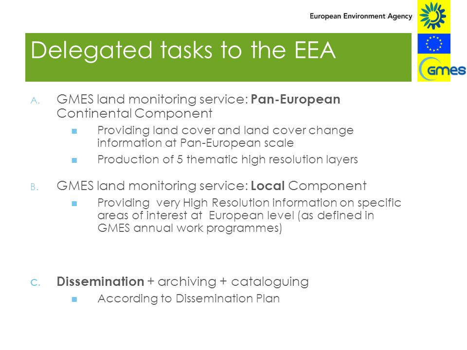 Delegated tasks to the EEA A. GMES land monitoring service: Pan-European Continental Component Providing land cover and land cover change information